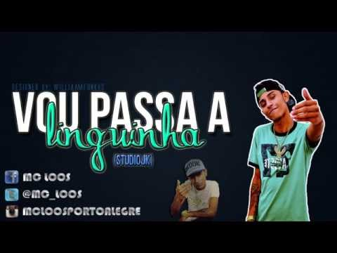 MC LOOS - VOU PASSA A LINGUINHA [2013]