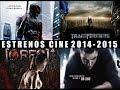 Próximos Estrenos de Cine Películas 2014 - 2015 /terror/drama/acción/y mucho mas (incluye trailers)