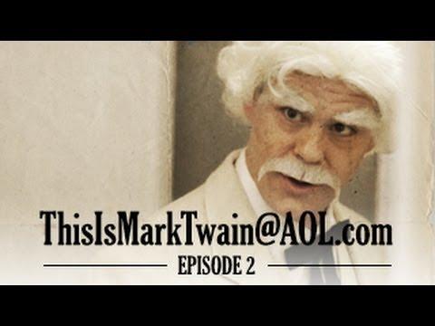ThisisMarkTwain@aol.com - Episode 2