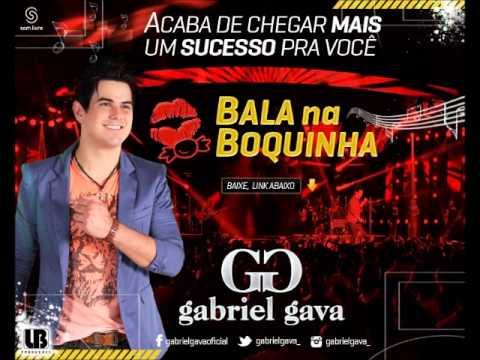 Bala na Boquinha - Gabriel Gava (DVD 2013 Ao Vivo em Goiânia)