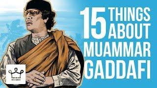 15 Things You Didn't Know About Muammar Gaddafi