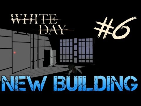 White Day: A Labyrinth Named School - Gameplay Walkthrough Part 6 - NEW BUILDING