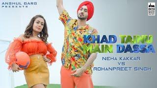 Khad Tainu Main Dassa – Neha Kakkar – Rohanpreet Singh Hindi Video Download New Video HD