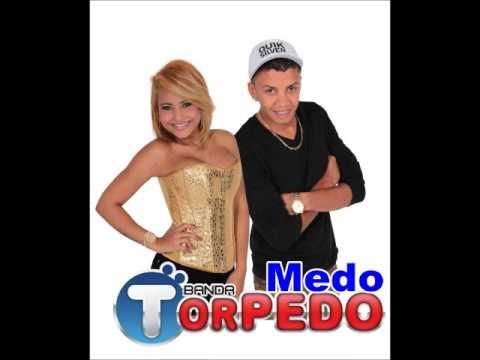BANDA TORPEDO - MEDO - MUSICA NOVA 2013