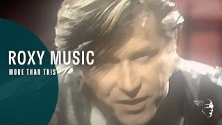 "Roxy Music More Than This (From ""The Story Of Roxy Music"