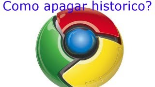 Tutorial : Como apagar historico no Google Chrome