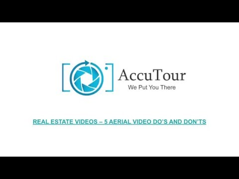 AccuTour: Real Estate Tour Tips - 5 Aerial Do's and Don'ts