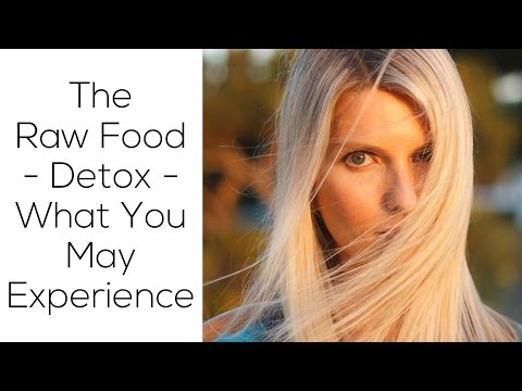The Raw Food Detox - What you may experience