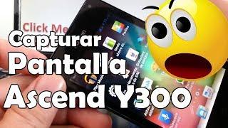 Truco Para Capturar Pantalla Huawei Ascend Y300 Y511 Y220