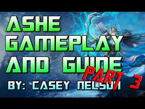 League of Legends. Season 3 Ashe Part 3 Full Guide and Gameplay. Diamond Division 1 Solo Que.