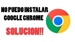 No Puedo Instalar Google Chrome En Mi PC (SOLUCION)