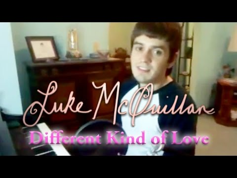 Luke McQuillan - Different Kind of Love (Original Song)