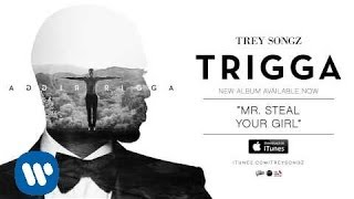 Trey Songz - Mr. Steal Your Girl