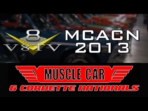 2013 Muscle Car And Corvette Nationals Overivew with Bob Ashton