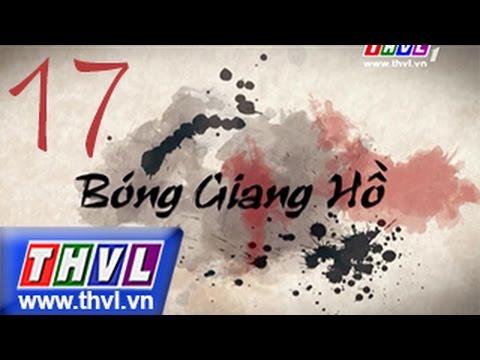 THVL | Bóng giang hồ - Tập 17