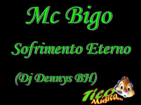 Mc Bigo-Sofrimento Eterno (Dj Dennys BH)