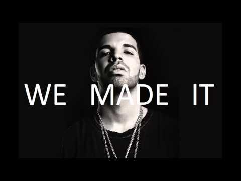 Nigga We Made It - Drake