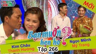 BẠN MUỐN HẸN HÒ | Tập 266 - FULL | Kim Châu - Thanh Hường | Ngọc Mếnh - Mỹ Trang | 300417
