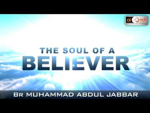 SOUL OF A BELIEVER   Muhammad Abdul Jabbar   ALQADRMEDIA 360p