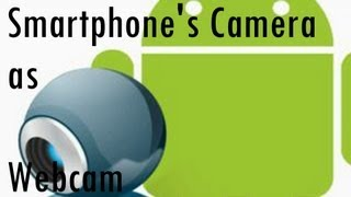 How To Use Smartphone's Camera As WebcamAndroid/iOS