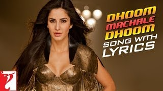 Dhoom Machale Dhoom Full Song With Lyrics DHOOM:3