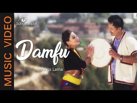 Damfu - Mings Lama Ft. Sonam Pakhrin and Rohani Lama | New Nepali Tamang Selo Song 2017
