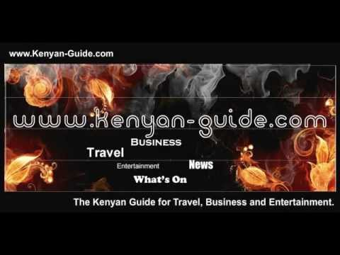 Kenya Travel Guide, Entertainment, Travel and Business in Kenya.
