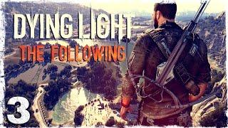 [Coop] Dying Light: The Following. #3: Гнездо прыгунов.