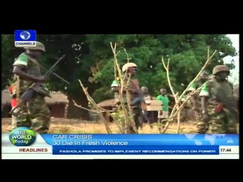 Central African Republic: Violence Leaves 30 Dead