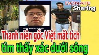 Donate Sharing | Thanh niên gốc Việt m,ấ,t tích, t,ì,m thấy d,ư,ớ,i sông