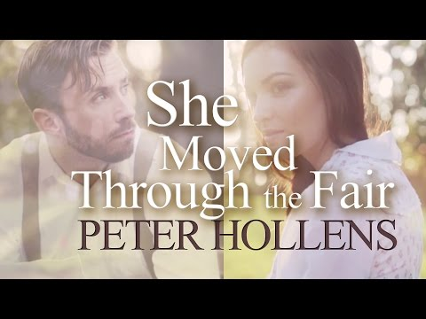 She Moved Through the Fair - Peter Hollens