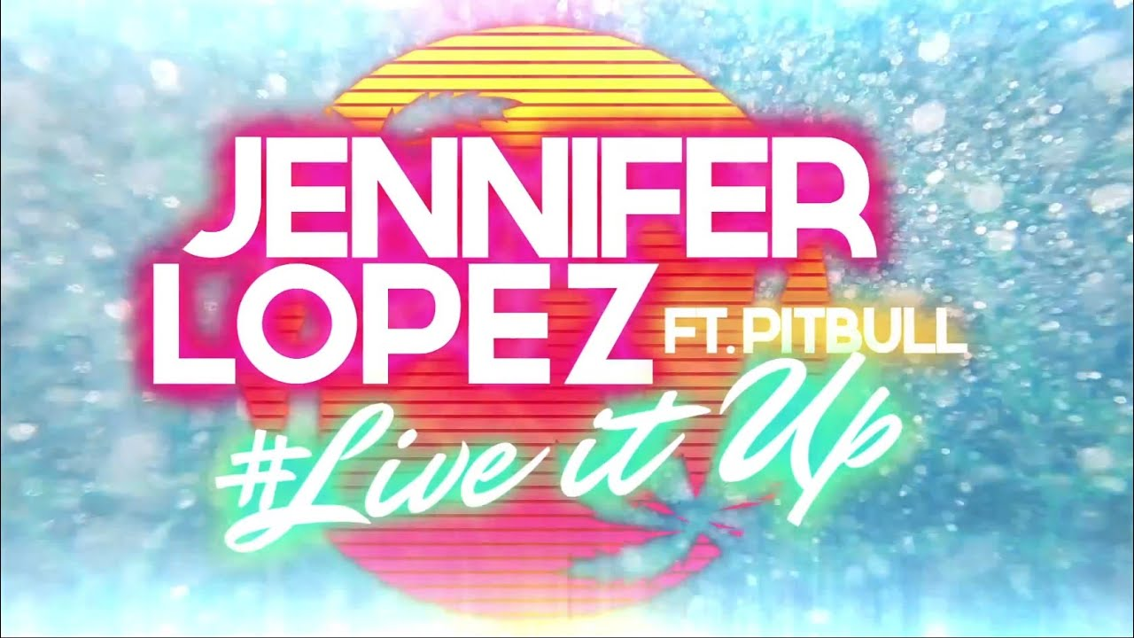 jennifer lopez live it up feat pitbull official lyric video youtube. Black Bedroom Furniture Sets. Home Design Ideas