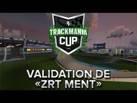 Trackmania Cup 2018 #45 : Validation de