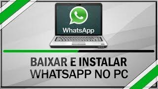 Como Baixar, Instalar E Usar WhatsApp No Computador