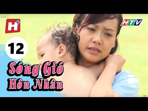 Sóng Gió Hôn Nhân - Tập 12 | Phim Tình Cảm Việt Nam Hay Nhất 2016