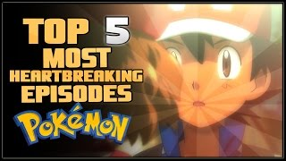 Top 5 Most Heartbreaking Pokémon Episodes