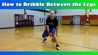 How To Dribble Between The Legs Crossover Tutorial Basic