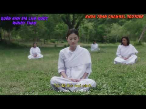 MV Ofical FANMDE - QUÊN ANH EM LÀM ĐƯỢC ( WINDY THẢO )