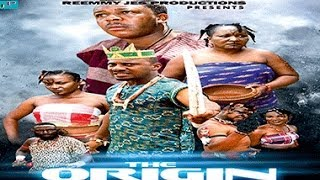 The Origin Nigerian Movie [Part 1]