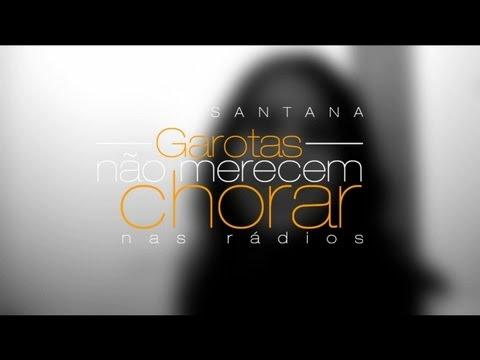 Luan Santana - Garotas não merecem chorar (Video de lançamento nas rádios)