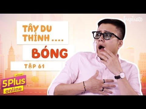 5Plus Online   Tập 61   Tây Du Thỉnh...Bóng NTN   Phim Hài Mới Nhất 2017