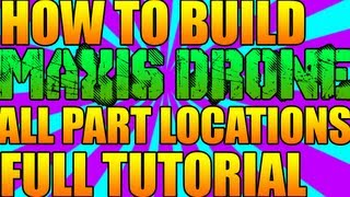 """Black Ops 2 ORIGINS"" How To Build Maxis Drone!-""All Parts"