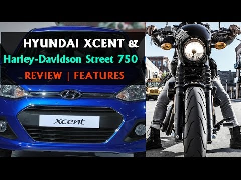 Hyundai Xcent, Harley-Davidson Street 750 - REVIEW, Price in India (Full Episode)