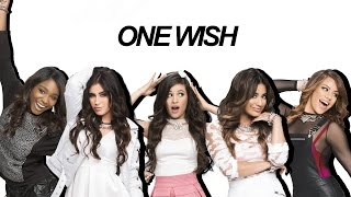Fifth Harmony : One Wish (Lyrics With Pictures)