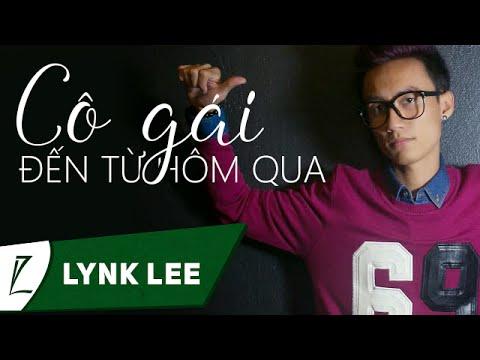 Lynk Lee - Cô Gái Đến Từ Hôm Qua [Lyric Video HD]