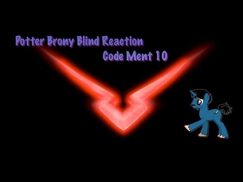 PotterBrony Blind Reaction Code Ment 10