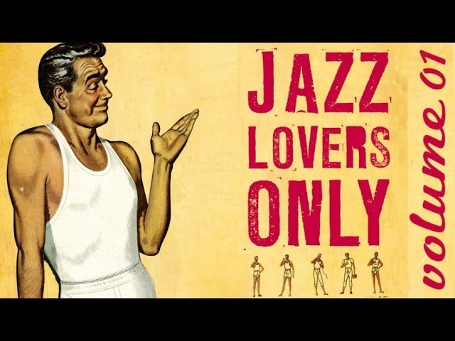 Jazz Lovers Only ! - 33 Great Pieces of Jazz