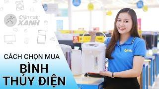 Cách chọn mua bình thủy điện - Những điều cần biết | Điện máy XANH