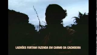 Ladr�es furtam fazenda em Carmo da Cachoeira no Sul de Minas