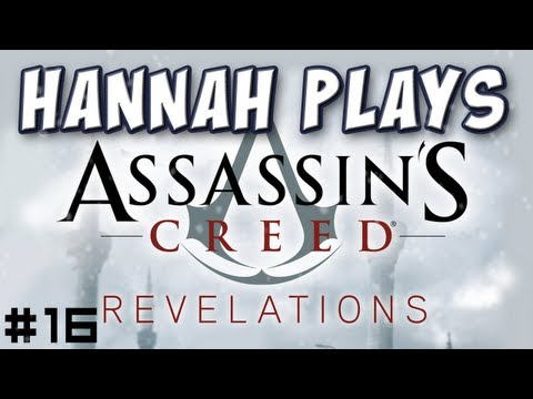 Hannah Plays! - Assassin's Creed Revelations 16 - The Prince's Banquet